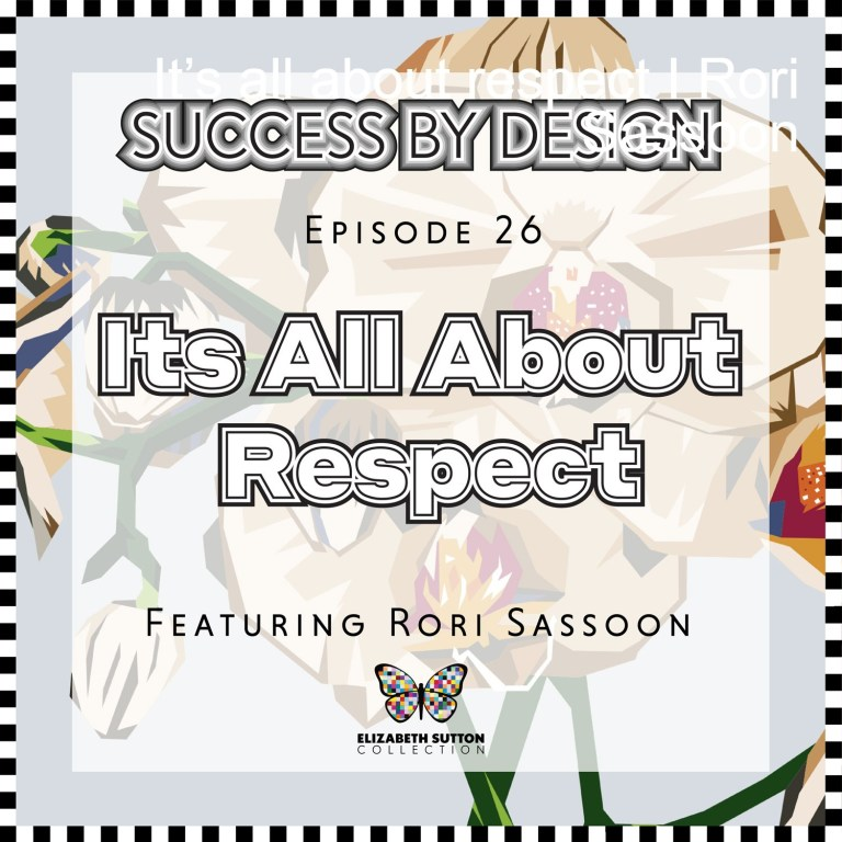 It's All About Respect I Rori Sassoon