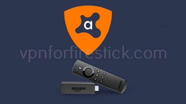 Avast VPN for Firestick: How to Install & Use