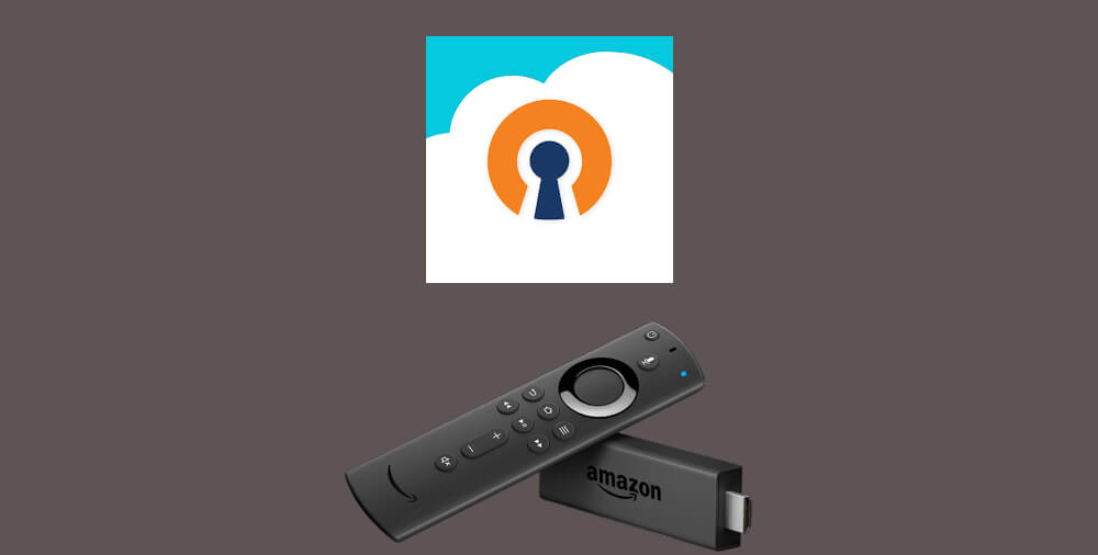 OpenVPN on Firestick: Guide to Install and Use