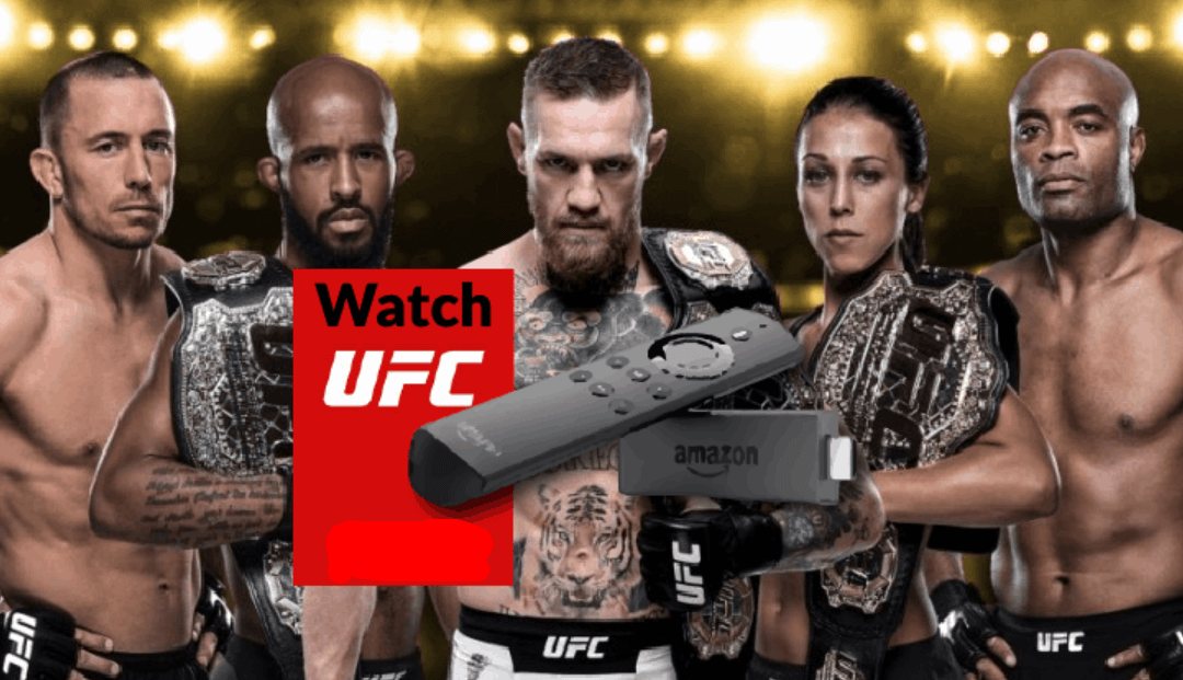 How to Watch UFC on Firestick outside the US