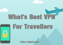 What's Best VPN For Travellers