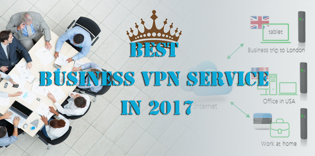 best business vpn service in 2017