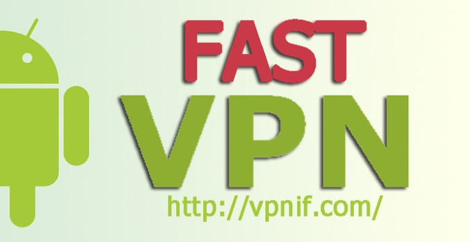 fastest vpn for android