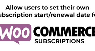 WooCommerce Subscriptions Start/Renewal Date Selector - 1