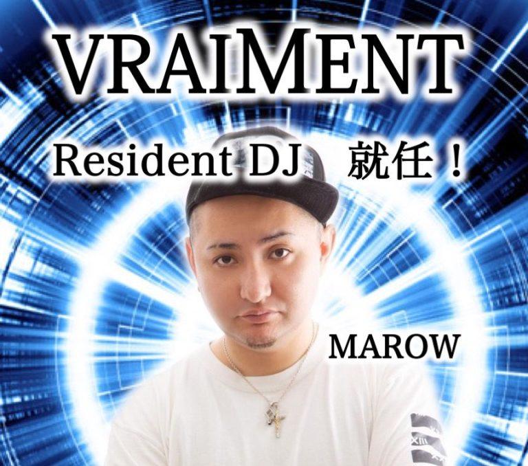 DJ MAROW Resident DJ就任!