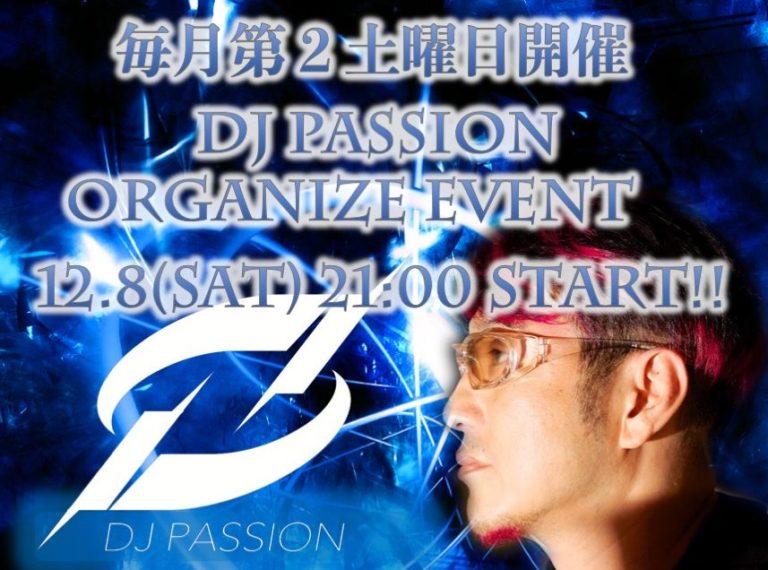 【12月8日】DJ PASSION氏による月1イベント決定!!
