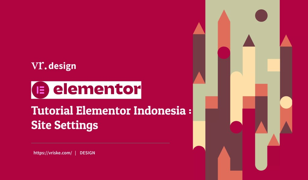 Tutorial Elementor Indonesia : Site Settings
