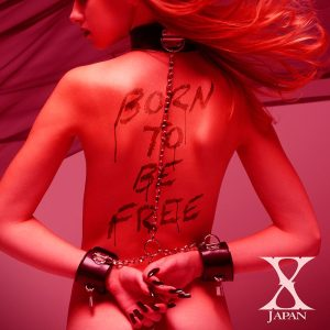 X JAPAN BORN TO BE FREE