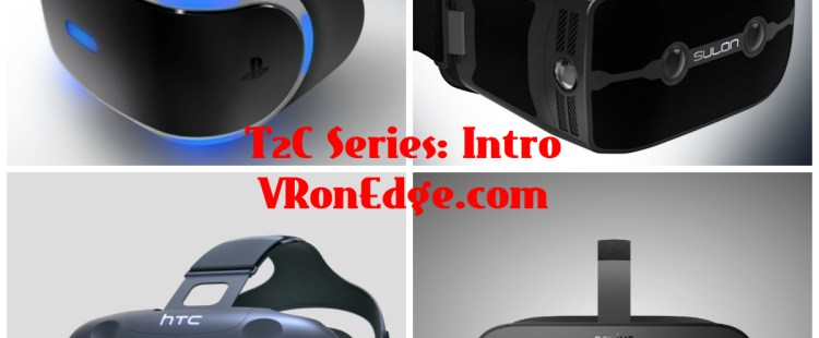 T2C: Series Intro, The Consumer is Ready for VR – Go and Get 'em!