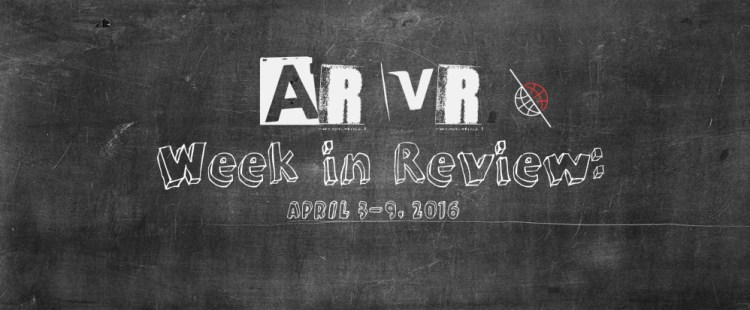 VR & AR Week in Review: HTC Vive Ships, Orah 4i, Gear 360 Price, & more