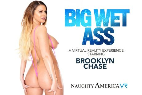 """""""Big Wet Ass"""" featuring Brooklyn Chase vr porn"""