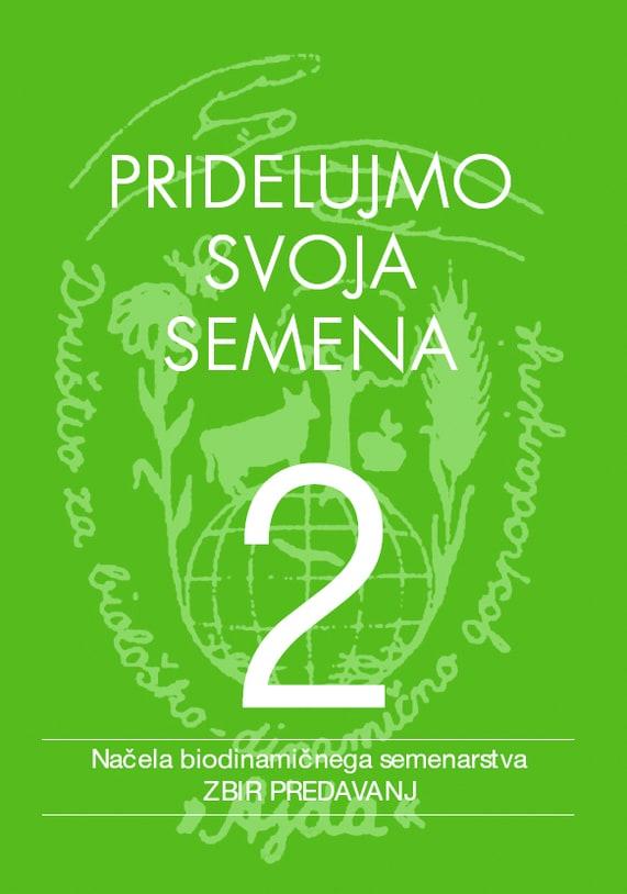 biodinamično vrtnarjenje, shranjevanje semena, pridelava semena paradinika, pridelava semena zelja, pridelava semena solate, pridelava semena fižola
