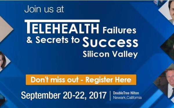 Join Microsoft, Dell, PBS, Dreamworks, UC Health at Telehealth Failures & Secrets to Success Conference 2017