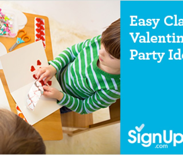 Easy Classroom Valentines Party Ideas From Signup Com