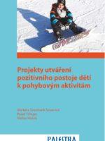 Projekty utváření pozitivního postoje dětí k pohybovým aktivitám