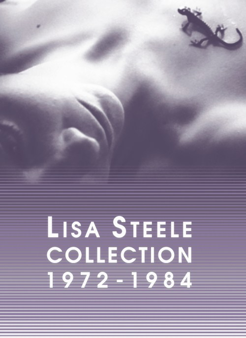 Lisa Steele Collection 1972–1984 Launch
