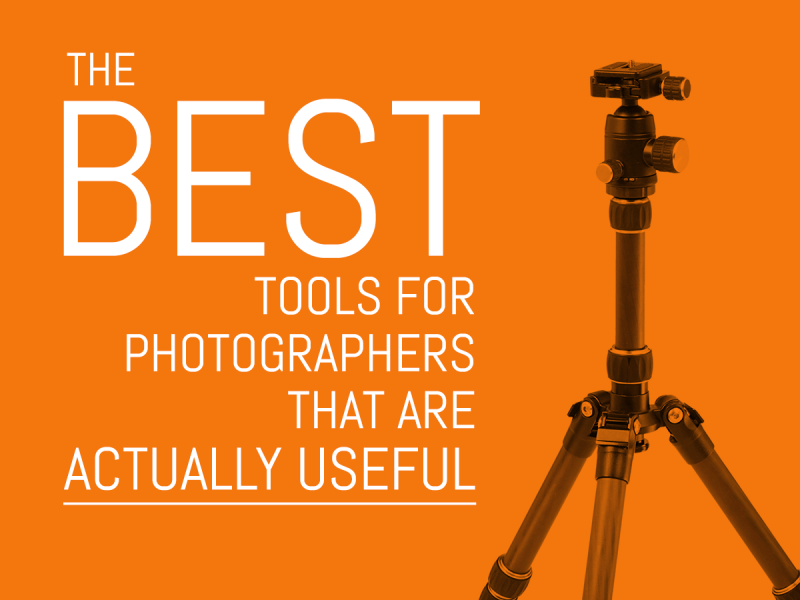 The Best Tools For Photographers That Are Actually Useful