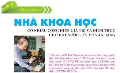 TS Vũ Văn Bằng - Nhà khoc học có nhiều cống hiến giá trị và đích thực cho đất nước