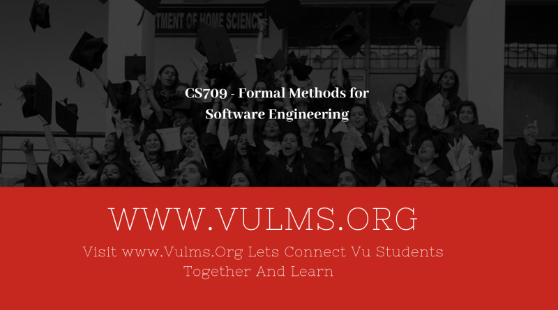 CS709 - Formal Methods for Software Engineering
