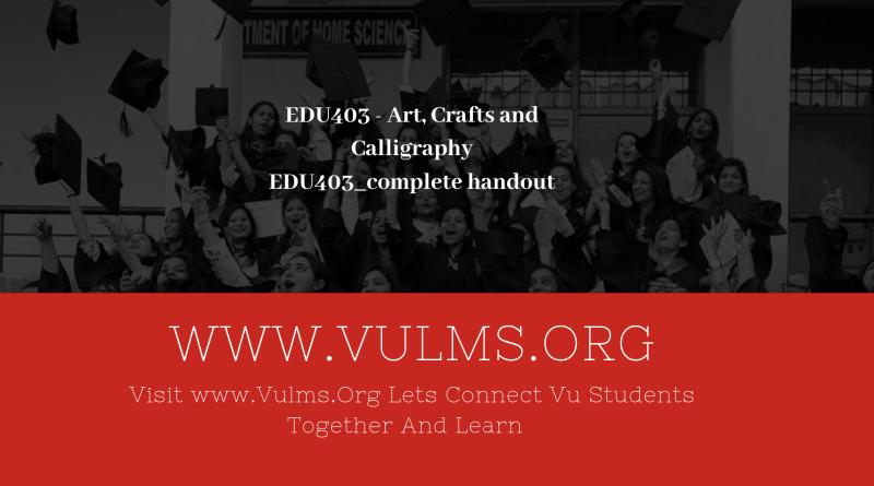 EDU403 - Art, Crafts and Calligraphy