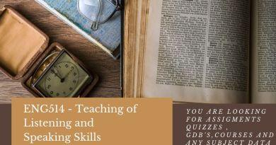ENG514 - Teaching of Listening and Speaking Skills