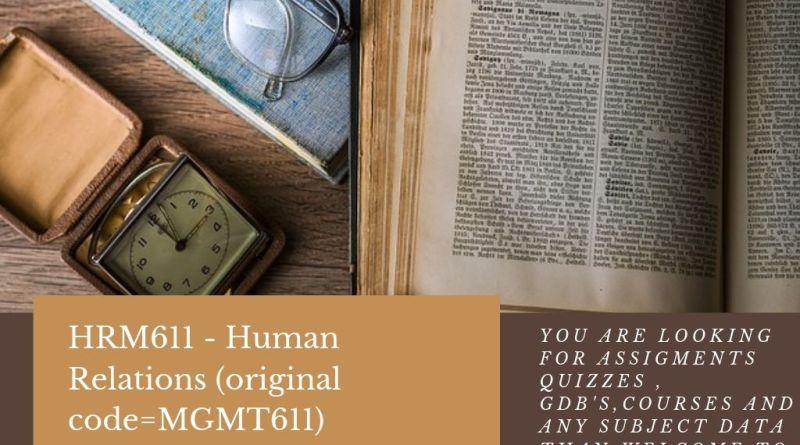 HRM611 - Human Relations (original code=MGMT611)