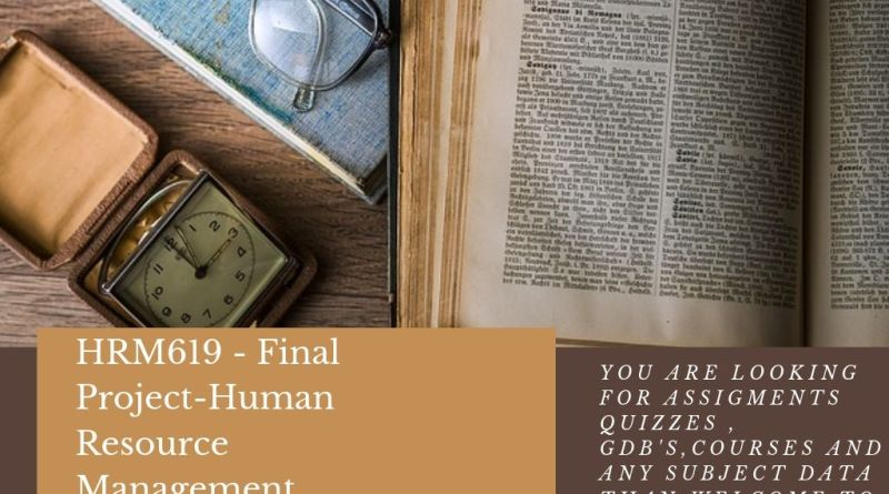 HRM619 - Final Project-Human Resource Management