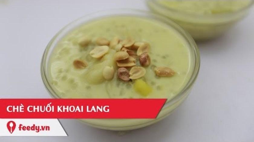 cách nấu khoai lang - Hướng dẫn cách làm Chè chuối khoai lang - Sweet Potato Banana Soup
