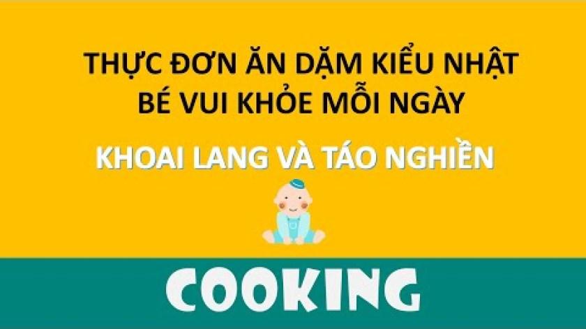 cách nấu khoai lang cho bé ăn dặm - KHOAI LANG VÀ TÁO NGHIỀN - BÉ ĂN DẶM KIỂU NHẬT