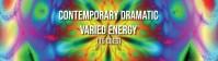 Contemporary Drama Varied Energy