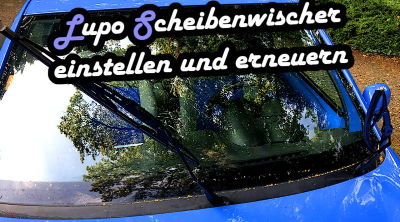 Lupo Scheibenwischer Gestänge einstellen erneuern austauschen Blätter VW Seat Arosa