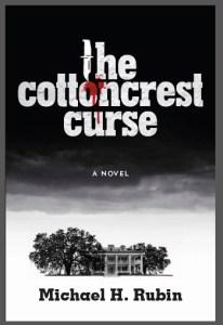 Michael H. Rubin, The Cottoncrest Curse