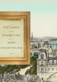 Sara Houghteling, Nazi art, Monuments Men, Pictures at an Exhibition