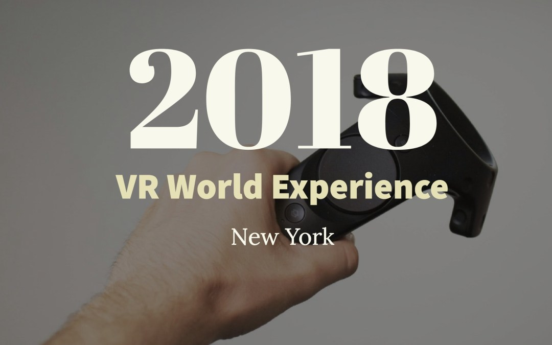 VR World Experience in New York 2018
