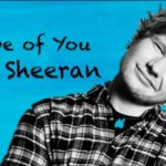 Song Review:  Ed Sheeran Shape of You & Castle on the Hill
