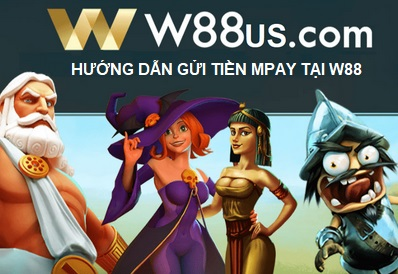 huong-dan-gui-tien-mpay-tai-w88