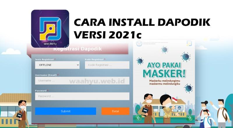 cara install aplikasi dapodik versi 2021c