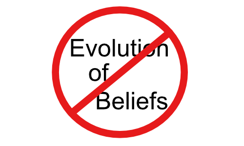 "The text ""Evolution of Beliefs"" behind the universal symbol for ""Prohibited"""
