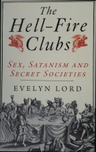 An excellent book on the subject of the Hellfire Club.