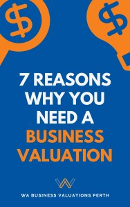 7 Reasons Why You Need A Business Valuation