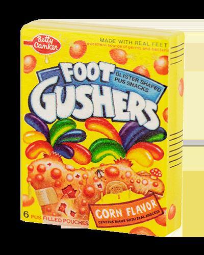 FOOT GUSHERS