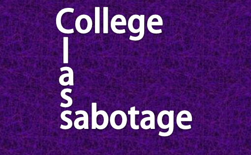 Class College Sabotage