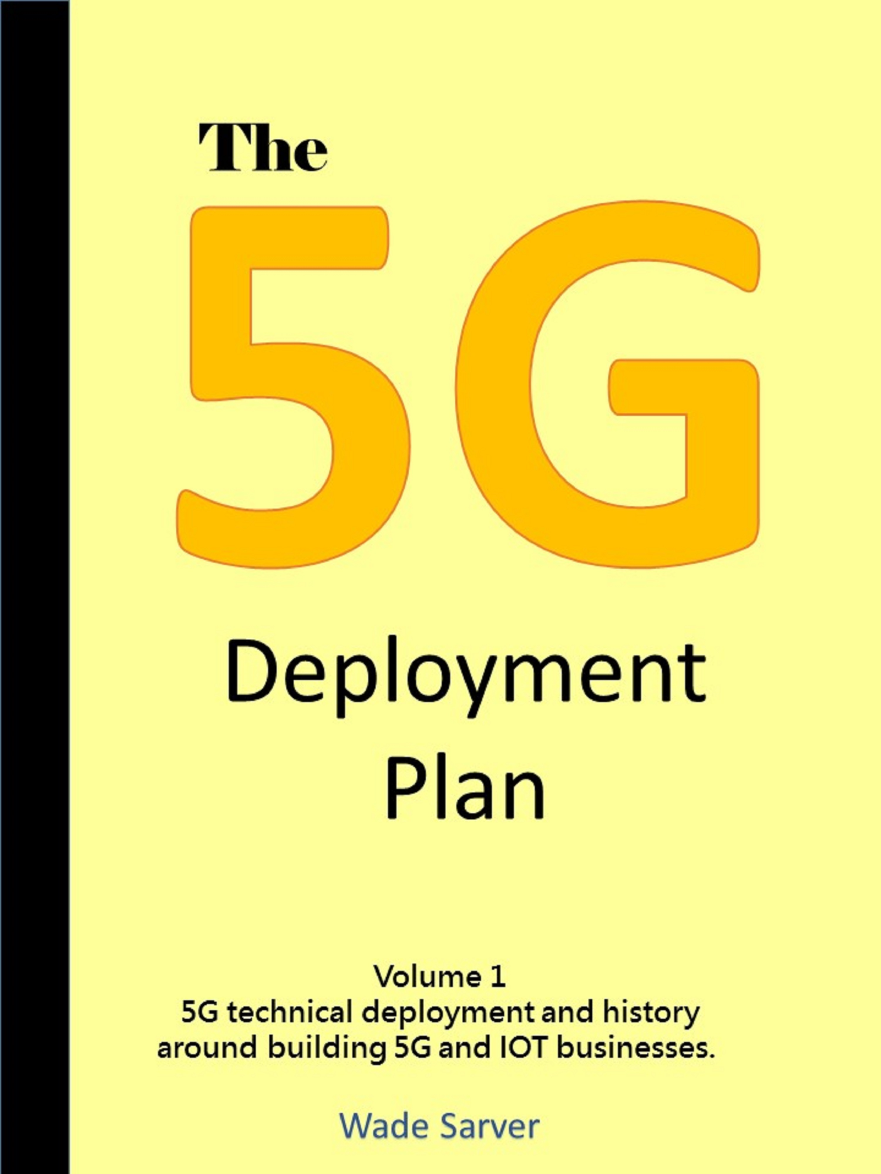 The 5G Deployment Plan Book Release!