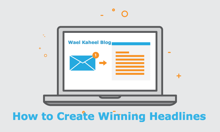 How to Create Winning Headlines
