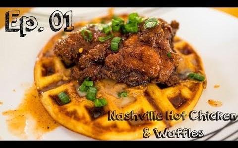 JAKE MAKES FOOD: Nashville Hot Chicken & Waffles - EP 01