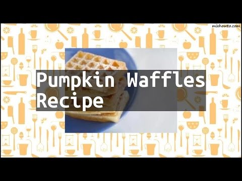 Recipe Pumpkin Waffles Recipe