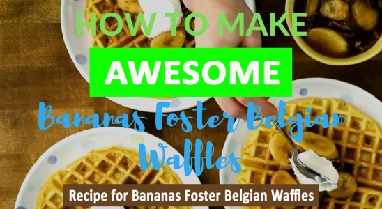 "Bananas Foster Belgian Waffles | Recipe for Awesome ""Bananas Foster Belgian Waffles"""