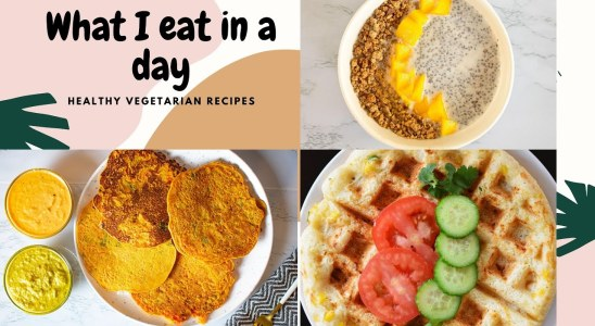 What I Eat In A Day #1 | Healthy Vegetarian Recipes Under 30 Mins