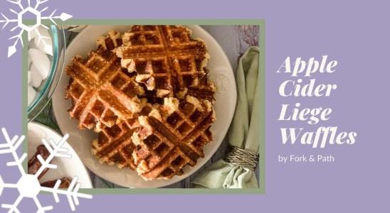 Apple Cider Liege Waffle Recipe | Holiday Breakfast Recipe