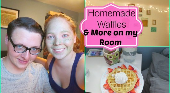 Homemade Waffles & My Room Coming Together (Vlog Jan. 26th-31st)